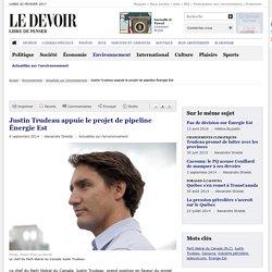 Justin Trudeau appuie le projet de pipeline Énergie Est
