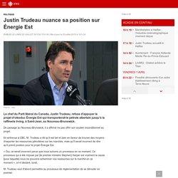 Justin Trudeau nuance sa position sur Énergie Est