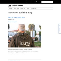 True Ames Surf Fins Blog