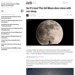 So it's true! The full Moon does mess with our sleep.