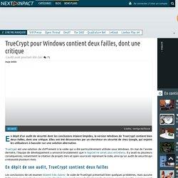 TrueCrypt pour Windows contient deux failles, dont une critique