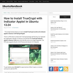 How to Install TrueCrypt with Indicator Applet in Ubuntu 13.04 | UbuntuHandbook