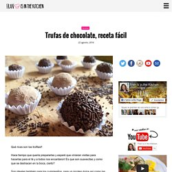Trufas de chocolate, receta fácil - Fran is in the Kitchen