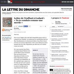 Lettre de Truffaut à Godard: «Tu te conduis comme une merde»