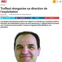 Truffaut réorganise sa direction de...