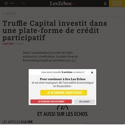 Truffle Capital investit dans une plate-forme de crédit participatif - Les Echos