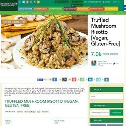 Truffled Mushroom Risotto [Vegan, Gluten-Free]