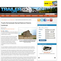 Trujillo Homesteads Named National Historic Landmark