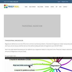 TRANSDERMAL MAGNESIUM - Truly Heal.com