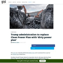 Trump administration to replace Clean Power Plan with 'dirty power plan'