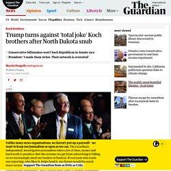 Trump turns against 'total joke' Koch brothers after North Dakota snub