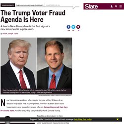 The Trump voter fraud agenda has arrived in New Hampshire.