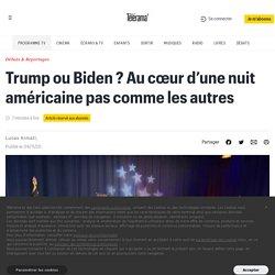 Trump ou Biden ? Au cœur d'une nuit américaine pas comme les autres