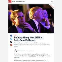 Eric Trump 'Charity' Spent $880K at Family-Owned Golf Resorts