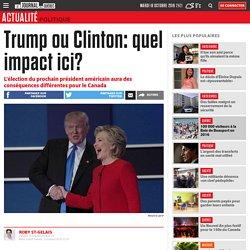 Trump ou Clinton: quel impact ici?