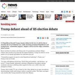 Trump defiant ahead of US election debate