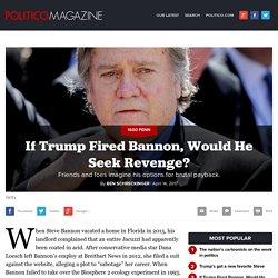 If Trump Fired Bannon, Would He Seek Revenge?