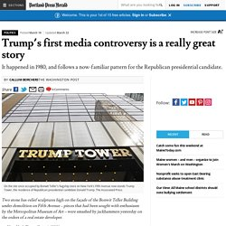 Trump's first media controversy is a really great story