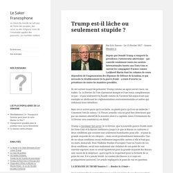 Trump est-il lâche ou seulement stupide ?