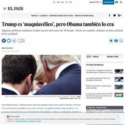 Trump es 'maquiavélico', pero Obama también lo era