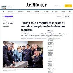 Trump face à Merkel et le reste du monde: une photo du G7 devenue iconique