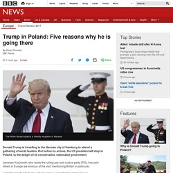 Trump in Poland: Five reasons why he is going there