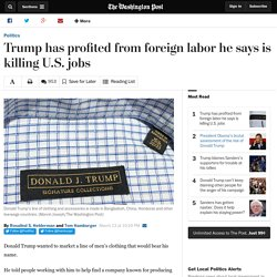 Trump has profited from foreign labor he says is killing U.S. jobs