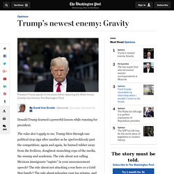 Trump's newest enemy: Gravity