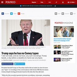 Trump says he has no Comey tapes