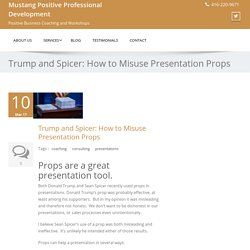 Trump and Spicer : How Not to Use Props in a Presentation