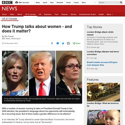 How Trump talks about women - and does it matter?