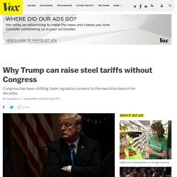 Why Trump can raise steel tariffs without Congress