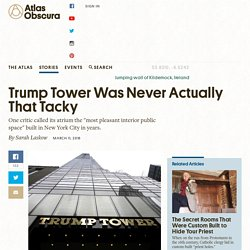 Trump Tower Was Never Actually That Tacky