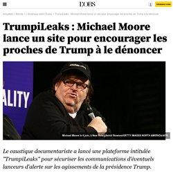 TrumpiLeaks : Michael Moore lance un site pour encourager les proches de Trump à le dénoncer