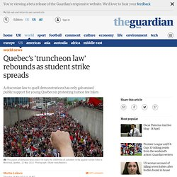 Quebec's 'truncheon law' rebounds as student strike spreads
