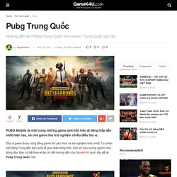 Pubg Trung Quốc - GameK4u- Cập nhập tin tức esports nhanh nhất