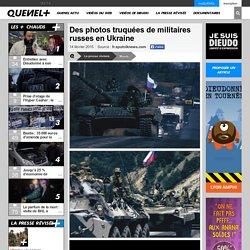 Des photos truquées de militaires russes en Ukraine