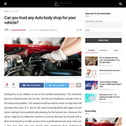 Can you trust any Auto body shop for your vehicle?