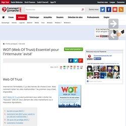 WOT (Web Of Trust) Essentiel pour l'internaute 'avisé'
