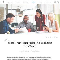 More Than Trust Falls: The Evolution of a Team - Quiet Revolution