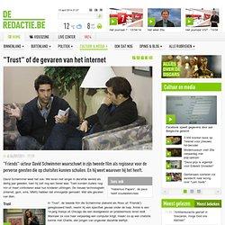 """Trust"""" of de gevaren van het internet"""