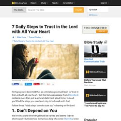 How to Trust in the Lord With All Your Heart - 7 Daily Steps