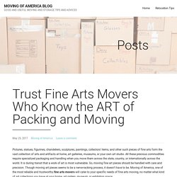 Trust Fine Arts Movers Who Know the ART of Packing and Moving