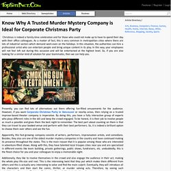 Know Why A Trusted Murder Mystery Company is Ideal for Corporate Christmas Party