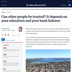 can-other-people-be-trusted-it-depends-on-your-education-and-your-bank-balance-20191126-p53edw