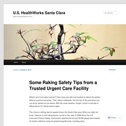 Some Raking Safety Tips from a Trusted Urgent Care Facility
