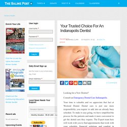 Your Trusted Choice For An Indianapolis Dentist