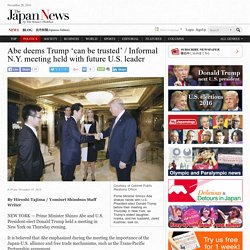 Abe deems Trump 'can be trusted' / Informal N.Y. meeting held with future U.S. leader