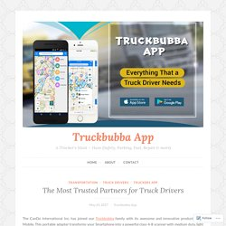The Most Trusted Partners for Truck Drivers – Truckbubba App