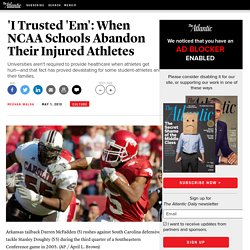 'I Trusted 'Em': When NCAA Schools Abandon Their Injured Athletes - Meghan Walsh